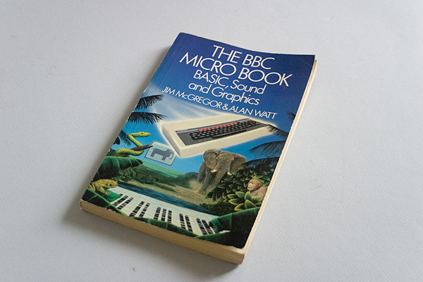The BBC Micro Book BASIC, Sound and Graphics