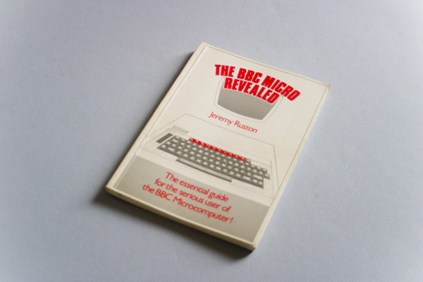 The BBC Micro Revealed